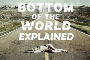 Bottom Of The World Explained (2017 Netflix Film Analysis)