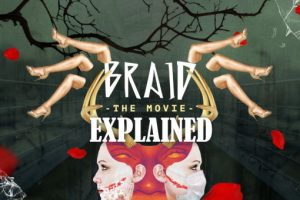 Braid Movie Explained (Plot Analysis & Ending Explained)