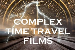 12 Most Complex Time Travel Movies Executed Well