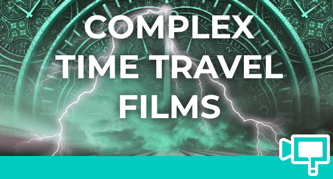 Most Complex Yet Well Executed Time Travel Movies