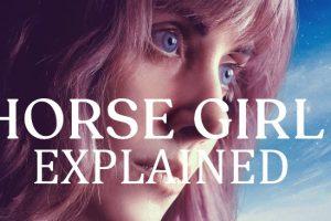 Horse Girl Ending Explained (Netflix Movie Meaning)