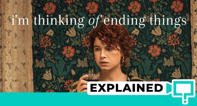 i'm thinking of ending things explained