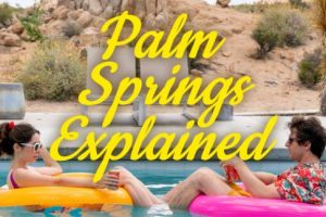 Palm Springs Plot And Ending Explained (Dinosaurs Too!)