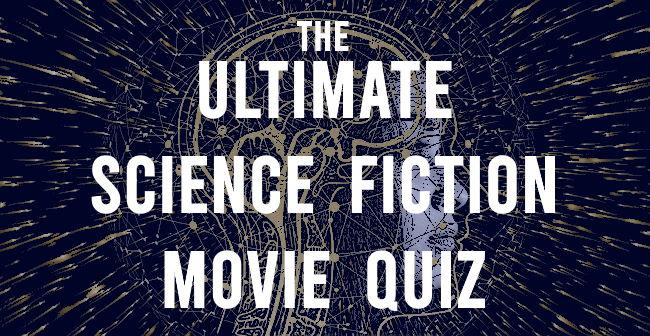 ultimate science fiction movie quiz