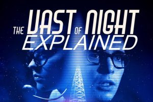 The Vast Of Night Explained (With Director's Views)