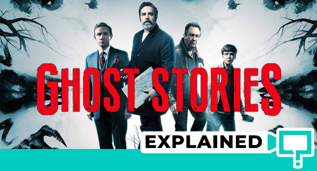 ghost stories 2017 ending explained