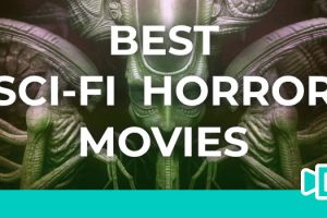 10 Best Sci-fi Horror Movies (A Must-Watch List)