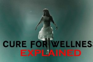 A Cure For Wellness (2016) : Movie Plot Ending Explained