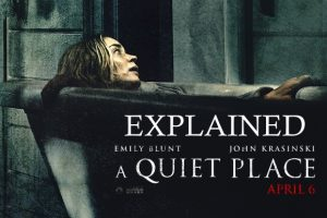 A Quiet Place (2018) : Movie Plot Holes Explained