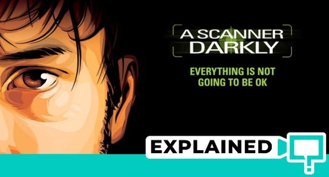 A Scanner Darkly Movie Explained