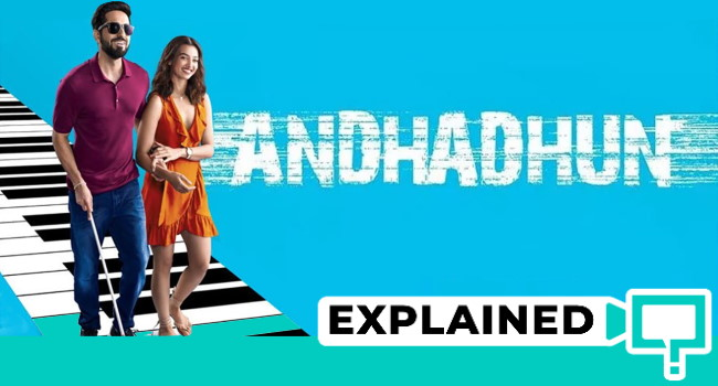 Andhadhun Explained