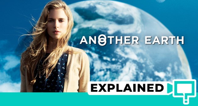 Another Earth Explained