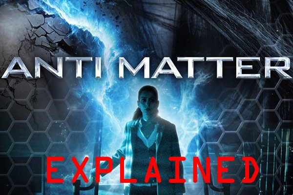 ANTI MATTER Explained