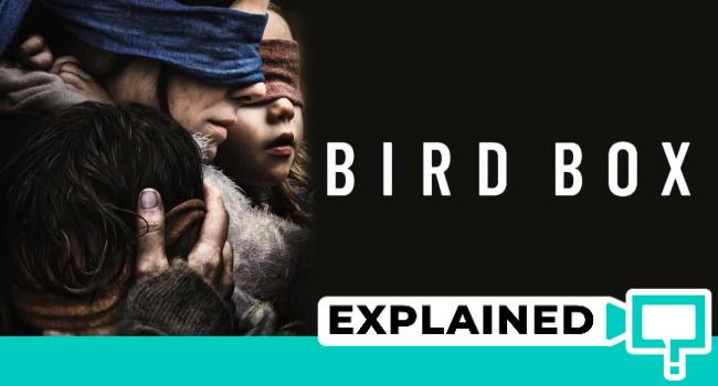 Bird Box Explained