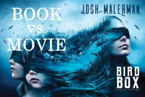 Bird Box : Book vs Movie Comparison