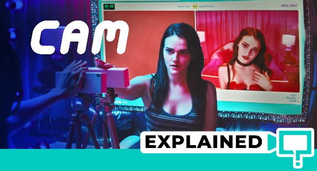 Cam Movie Netflix Explained