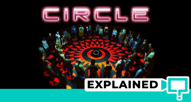 Circle Movie Explained 2015 Netflix Circle Ending Explained