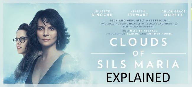 Clouds of Sils Maria Explained