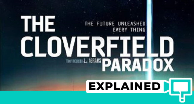 The Cloverfield Paradox (2018) : Movie Plot Ending Explained - This