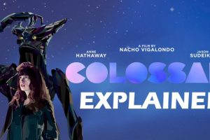 Colossal (2017) : Movie Plot Ending Explained
