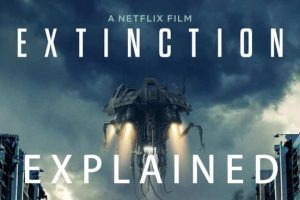 Extinction (2018) : Movie Plot Ending Explained