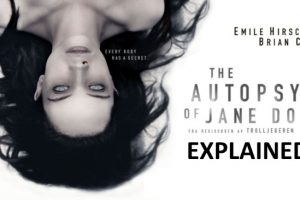 The Autopsy Of Jane Doe (2016) : Movie Plot Ending Explained