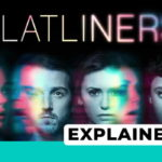 Flatliners Explained