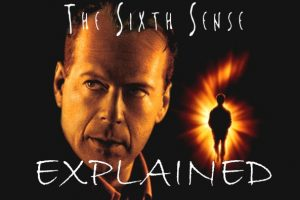 The Sixth Sense (1999) : Movie Plot Ending Explained