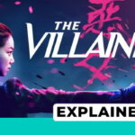 The Villainess Explained