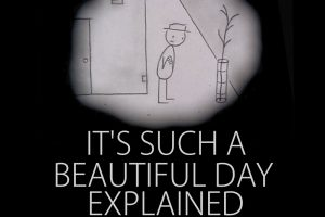 It's Such A Beautiful Day: Movie Explained (A Short Analysis)