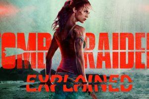 Tomb Raider (2018) : Movie Explained In Short
