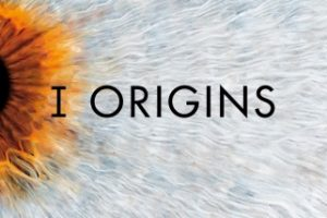 I Origins (2014) : Movie Plot Ending Explained