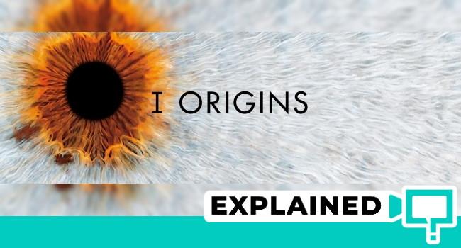 I Origins explained