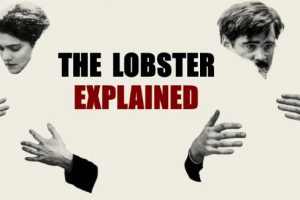 The Lobster Explained (Film Analysis and Ending Explained)