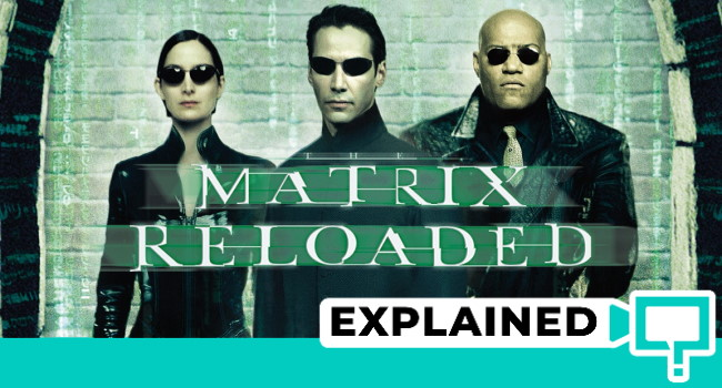 Matrix Reloaded Explained