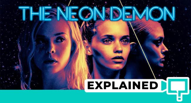 The Neon Demon Explained