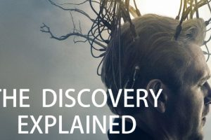 The Discovery (2017) : Movie Plot Ending Explained