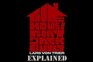 The House That Jack Built (2018): Movie Plot Ending Explained