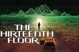 The Thirteenth Floor (1999) : Movie Plot Ending Explained